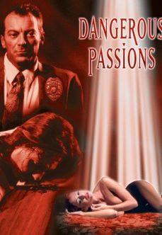 Tehlikeli Tutkular – Dangerous Passions 2003 Klasik Amerikan Erotik Filmi İzle full izle