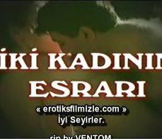 İki Kadının Esrarı Türk Erotik Filmi İzle hd izle